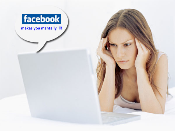 Facebook Could Make You Mentally Ill