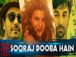 Ranbir Arjun Starrer Roy S New Track Sooraj Dooba Hai