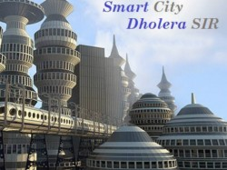 Development Of First Smart City Has Been Started In Dholera