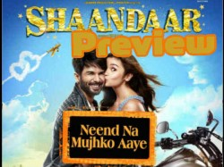 Shaandaar Film Preview In Gujarati Why Watch Shahid Kapoor Alia Bhatt Film