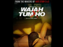 Wajah Tum Ho Posters Promise Another Bold Film For Bollywood